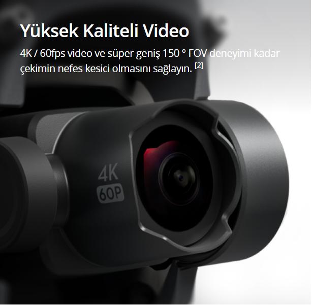 Yüksek Kaliteli Video 4K / 60fps video ve süper geniş 150 ° FOV deneyimi kadar çekimlerin nefes kesici olmasını sağlayın.